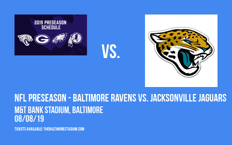PARKING: NFL Preseason - Baltimore Ravens vs. Jacksonville Jaguars at M&T Bank Stadium