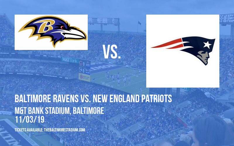 Baltimore Ravens vs. New England Patriots at M&T Bank Stadium