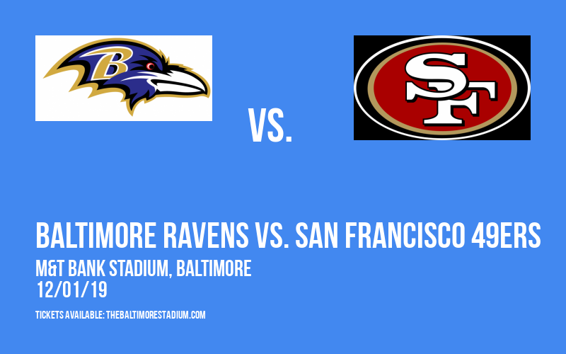 Baltimore Ravens vs. San Francisco 49ers at M&T Bank Stadium