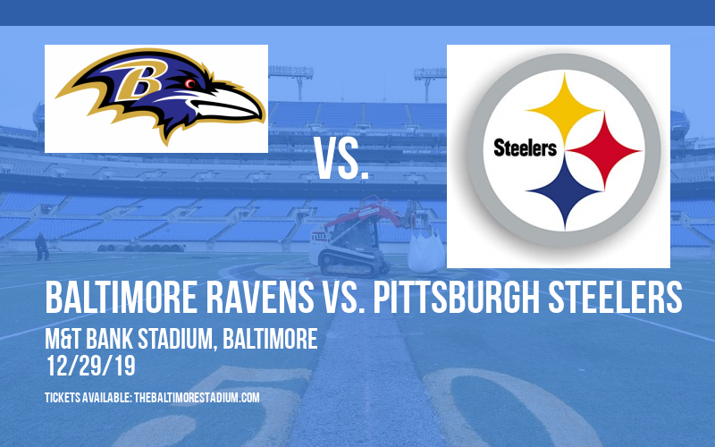 Baltimore Ravens vs. Pittsburgh Steelers at M&T Bank Stadium
